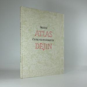 náhled knihy - Školní atlas československých dějin : Dějepisný atlas pro školy 1. a 2. cyklu