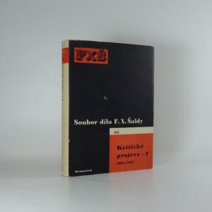 náhled knihy - Kritické projevy - 1. svazek. 1892 - 1893 (Soubor díla F. X. Šaldy - 10. svazek)