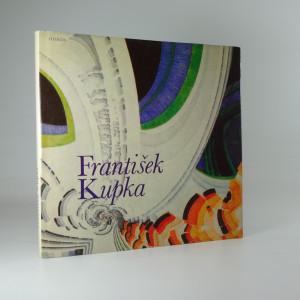 náhled knihy - František Kupka : [Monografie s ukázkami z malířského díla]