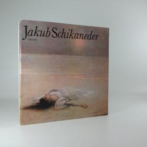 náhled knihy - Jakub Schikaneder : [monografie s ukázkami z malířského díla]