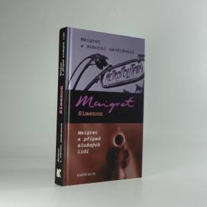 náhled knihy - Maigret a sobotní návštěvník ; Maigret a případ slušných lidí