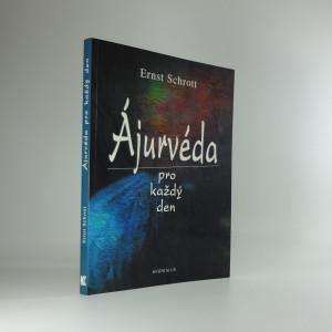 náhled knihy - Ájurvéda pro každý den : jemný léčebný způsob, vedoucí k dokonalému zdraví a pohodě : praktická příručka pro každého
