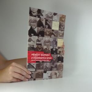 náhled knihy - Příběhy bezpráví z vězeňských spisů : projekt společnosti Člověk v tísni