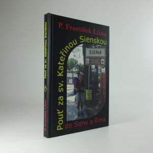 náhled knihy - Pouť za sv. Kateřinou Sienskou : do Sieny a Říma