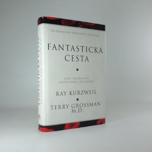 náhled knihy - Fantastická cesta : žijte tak dlouho, abyste mohli žít navždy