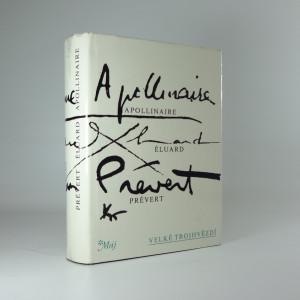 náhled knihy - Velké trojhvězdí - výbor z básní Guillauma Apollinaira, Paula Éluarda a Jacquesa Préverta