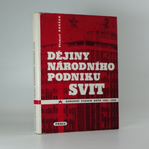 náhled knihy - Dějiny národního podniku Svit. 1. díl, Nár. podnik Baťa (1945-1948)