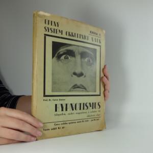 náhled knihy - Úplný systém okkultních nauk. Kniha II. Hypnotismus, telepathie, osobní magnetismus a ovládání lidí okkultními silami.