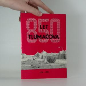 náhled knihy - 850 let Tlumačova : 1131-1981