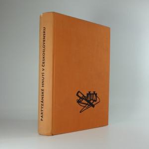 náhled knihy - Partyzánské hnutí v Československu za druhé světové války