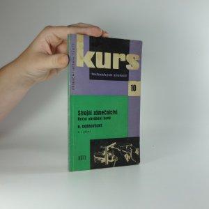 náhled knihy - Strojní zámečnictví : ruční obrábění kovů : pomůcka pro školení dělníků v praxi i k polytechnické výchově dorostu