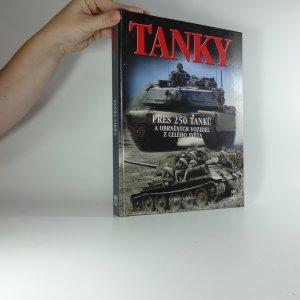 náhled knihy - Tanky : nejvýznamnější tanky a obrněná vozidla, jejich historie, vývoj a boj