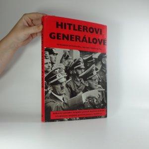 náhled knihy - Hitlerovi generálové a jejich bitvy : od Rommela po Reinhardta, vojevůdci armád Třetí říše