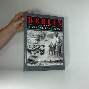 náhled knihy - Berlín 1945 : konečné zúčtování