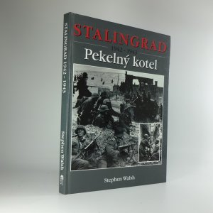 náhled knihy - Stalingrad 1942-1943 : pekelný kotel