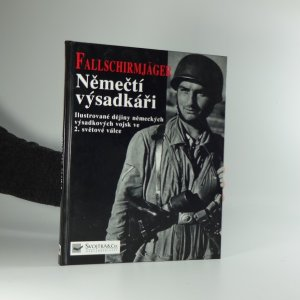 náhled knihy - Němečtí výsadkáři : ilustrované dějiny německých výsadkářů ve 2. světové válce
