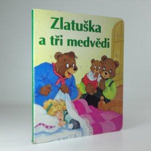 náhled knihy - Zlatuška a tři medvědi
