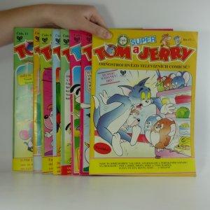 náhled knihy - Tom a Jerry : super : ohňostroj hvězd televizních comicsů! Super Tom a Jerry Díly 1-6., 8., 11-16., 18-22.
