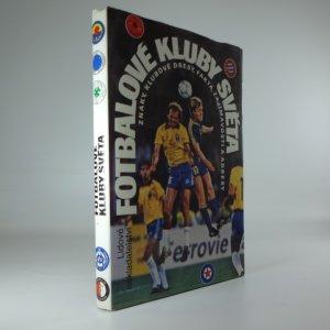 náhled knihy - Fotbalové kluby světa : znaky, klubové dresy, fakta, zajímavosti a adresy
