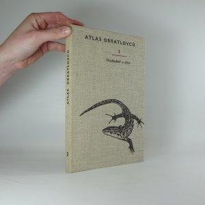 náhled knihy - Atlas obratlovců. [Díl] 2, Obojživelníci a plazi