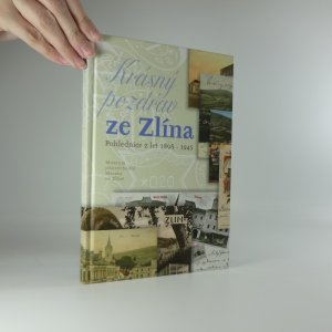 náhled knihy - Krásný pozdrav ze Zlína : pohlednice z let 1898-1945