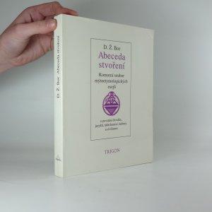náhled knihy - Abeceda stvoření : komorní soubor mýtoetymologických esejů o povstání člověka, jazyků, náboženství, kultury a civilizace