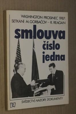 náhled knihy - Smlouva číslo jedna : svědectví, názory, dokumenty ze setkání Michaila Gorbačova a Ronalda Reagana, Washington prosinec 1987