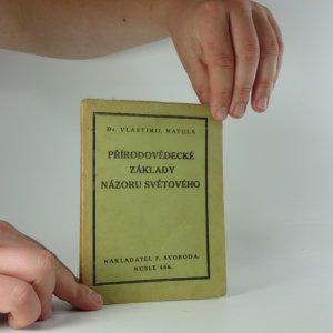 náhled knihy - Přírodovědecké základy názoru světového
