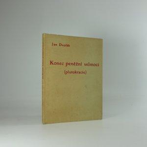 náhled knihy - Konec peněžní velmoci : (plutokracie)