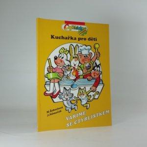 náhled knihy - Vaříme se čtyřlístkem: Kuchařka pro děti