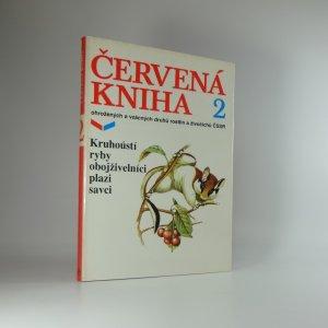 náhled knihy - Červená kniha ohrožených a vzácných druhů rostlin a živočichů ČSSR. Díl 2. Kruhoústí, ryby, obojživelníci, plazi a savci.