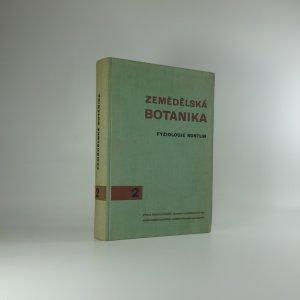 náhled knihy - Zemědělská botanika : učebnice pro vysoké školy zemědělské, díl 2, Fyziologie rostlin