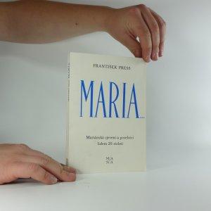 náhled knihy - Maria... : Mariánská zjevení a poselství lidem 20. století