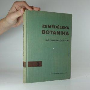 náhled knihy - Zemědělská botanika 3 : Systematika rostlin