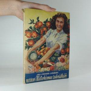 náhled knihy - Rozšířený katechismus zahrádkáře : Stručné návody k úspěšnému pěstování květin, zelenin, keřů a stromů ovocných i okrasných