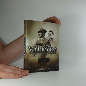 náhled knihy - Operace Valkýra : vše o spiknutí, které mohlo změnit dějiny 20. století
