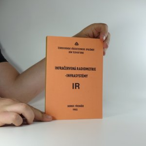náhled knihy - Infračervená radiometrie - infrasystémy : sborník přednášek celost. konf. ČV strojnické společ. ČSVTS... [aj.], Gottwaldov-Otrokovice říjen 1985