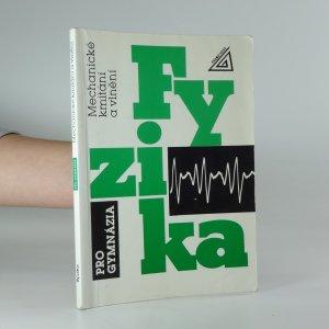 náhled knihy - Fyzika pro gymnázia - Mechanické kmitání a vlnění