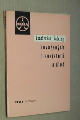 náhled knihy - Tranzistory a diody dovážené ze zemí RVHP : konstrukční katalog polovodičových součástek TESLA : křemíkové tranzistory, germanio