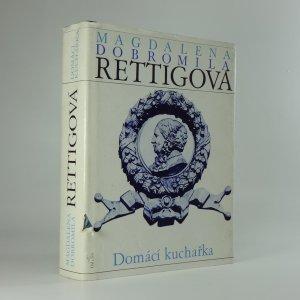 náhled knihy - Domácí kuchařka : spolu s ukázkami z beletristického díla M. D. Rettigové a čteními o její osobnosti