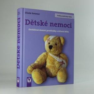 náhled knihy - Dětské nemoci : osvědčené domácí prostředky a účinná léčba