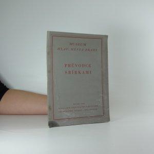 náhled knihy - Museum hlav. města Prahy: Průvodce sbírkami