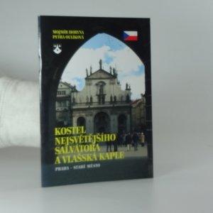 náhled knihy - Kostel Nejsvětějšího Salvátora a Vlašská kaple : Praha - Staré Město