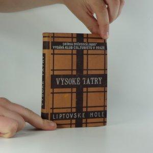 náhled knihy - Vysoké Tatry a Liptovské Hole : podrobný, úplný průvodce pro zdatné i méně zdatné turisty