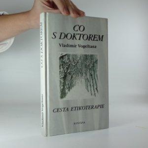 náhled knihy - Co s doktorem - Cesta etikoterapie