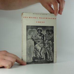 náhled knihy - Technika malířského umění : poznámky o materiálu a technice malby pastelem, akvarelem, gouachí, temperou, olejem a nástěnné