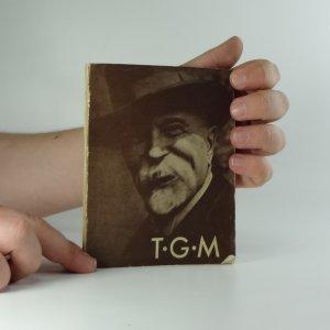 náhled knihy - T.G.M. : Kytička pomněnek tatíčkovi Masarykovi ve výročí 20 let naší svobody