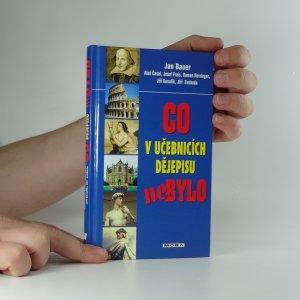 náhled knihy - Co v učebnicích dějepisu nebylo : fakta, mýty, záhady a skandály z dávné i nedávné minulosti
