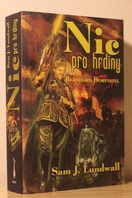 náhled knihy - Nic pro hrdiny : Bernhard Dobyvatel