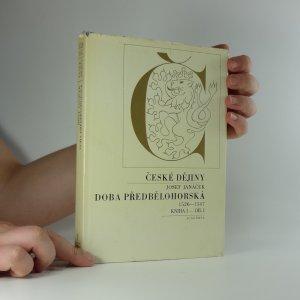 náhled knihy - Doba předbělohorská : 1526-1547 (Kniha I, díl 1)